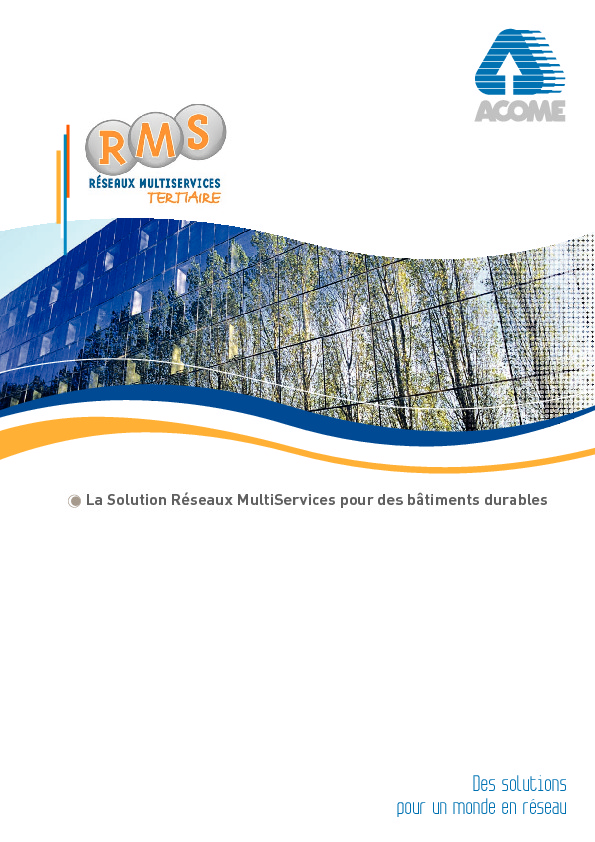 http://www.acome.fr/fr/content/download/3612/58605/file/ACOME Offre RMS Tertiaire.pdf