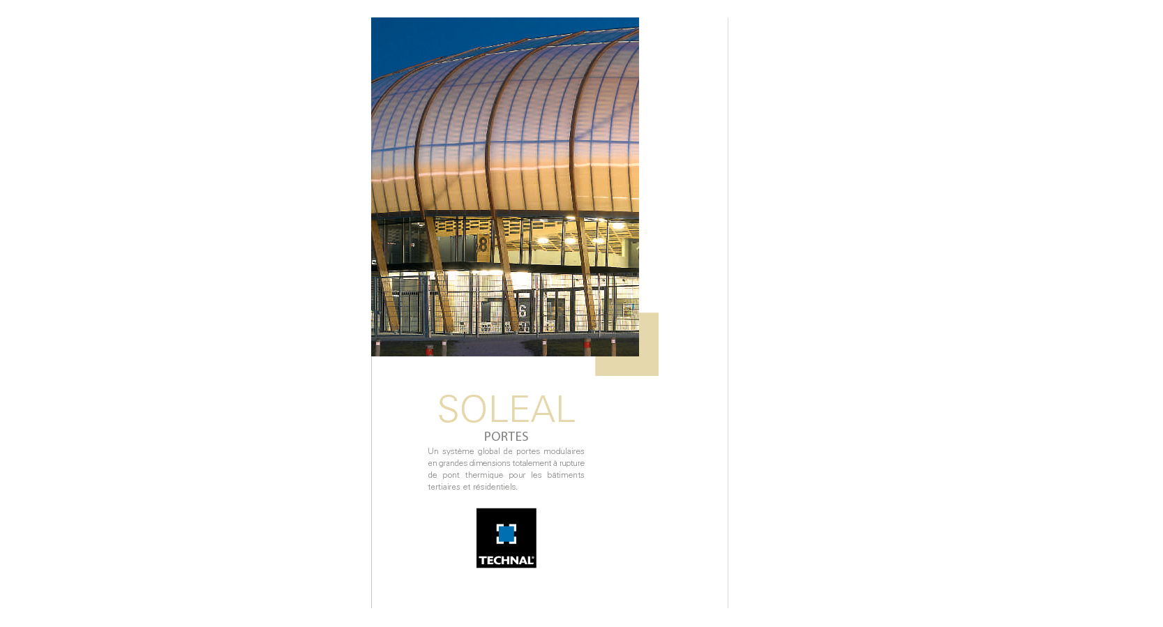 http://www.technal.fr/upload/Professionnels/Dumentation_commerciale/portes_soleal/Decouverte_porte_soleal.pdf