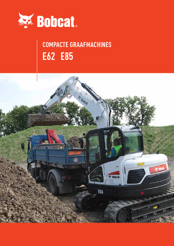 http://www.bobcat.eu/assets/imported/transformations/content/product-details/%7Blanguage%7D_Brochure/4DE0C8227F63486B815F924E1C9B490C/E62-E85_B4474640_12-2013_NL.pdf